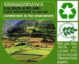Annagrammatica is as Green as Ireland -- See our commitment to the environment